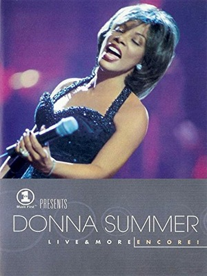 Фильм «Donna Summer: Live and More... Encore!» (1999)
