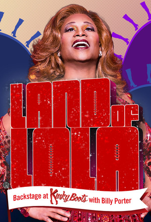 Серіал «Land of Lola: Backstage at 'Kinky Boots' with Billy Porter» (2013)