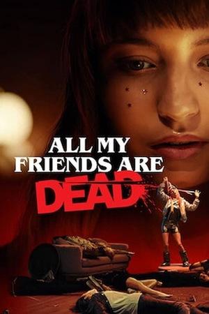 Фільм «Все мои друзья мертвы» (2020)