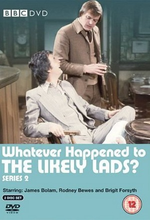 Сериал «Whatever Happened to the Likely Lads?» (1973 – 1974)