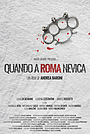 Фільм «When the Snow Melts In Rome» (2015)