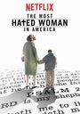 Фильм «Самая ненавистная женщина Америки» (2017)