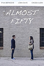 Фильм «Almost Fifty» (2016)