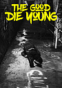 Фильм «The Good Die Young» (2018)