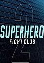 Фильм «Бойцовский клуб супергероев 2.0» (2016)