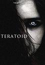 Фильм «Teratoid»