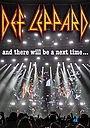 Фильм «Def Leppard: And There Will Be a Next Time - Live in Detroit» (2017)