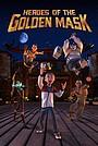 Фильм «Heroes of the Golden Masks» (2021)