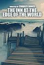 Фильм «The Inn at the Edge of the World»