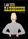 I Am Your Hairdresser