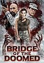 Фильм «Bridge of the Doomed» (2020)