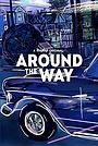 Сериал «Around The Way» (2019 – ...)