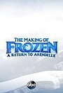 Мультфильм «The Making of Frozen: A Return to Arendelle» (2016)