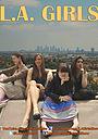Сериал «L.A. Girls» (2013)