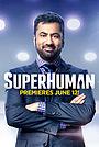 Серіал «Superhuman» (2017 – ...)