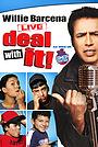 Фильм «Willie Barcena: Deal with It» (2009)