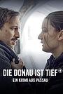Фильм «Die Donau ist tief. Ein Krimi aus Passau» (2020)