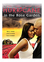 Фильм «Hurricane in the Rose Garden» (2009)