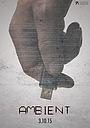 Серіал «Ambient» (2015 – ...)