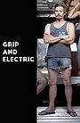 Сериал «Grip and Electric» (2016 – ...)