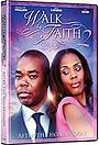 Фільм «Walk by Faith: After the HoneyMoon» (2010)