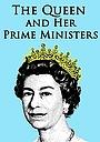 Фильм «Королева и ее премьер-министры» (2012)