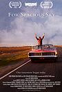 Фильм «For Spacious Sky» (2012)