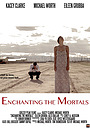 Фильм «Enchanting the Mortals»