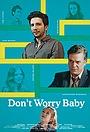 Фильм «Don't Worry Baby» (2015)